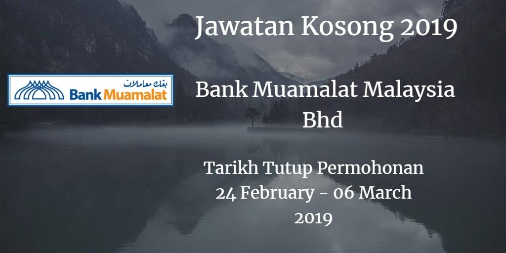 Jawatan Kosong Bank Muamalat Malaysia Bhd 24 February - 06 Marc 2019