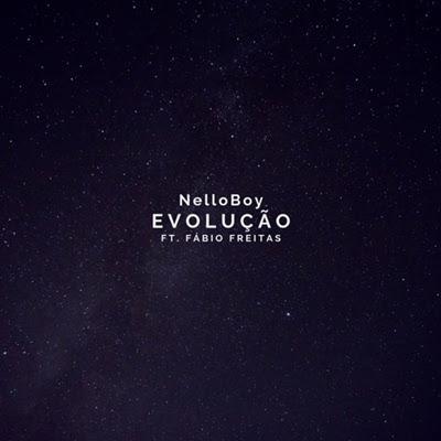 Nello Boy - Evolução (Feat Fábio Freitas)
