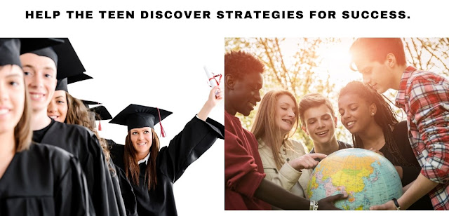 HELP THE TEEN DISCOVER STRATEGIES FOR SUCCESS.