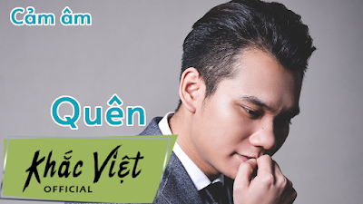 Cảm âm Quên - Khắc Việt | Bản Có Lời Chuẩn Nhất Sáo Trúc