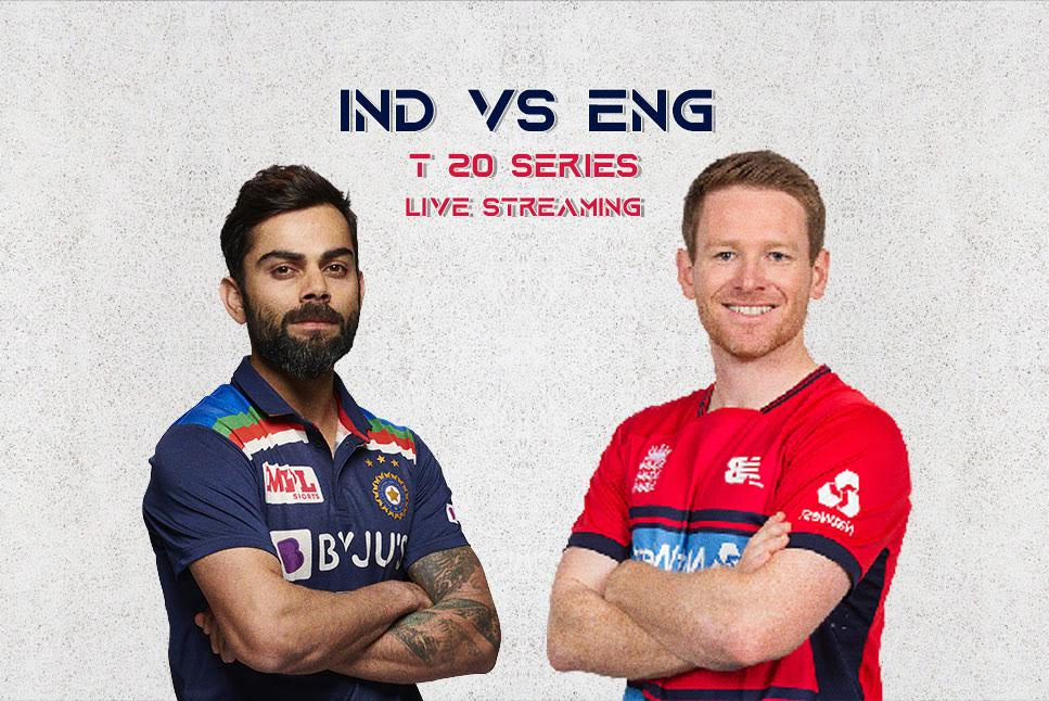 How to watch T-20 Ind vs Eng Live Match 2021
