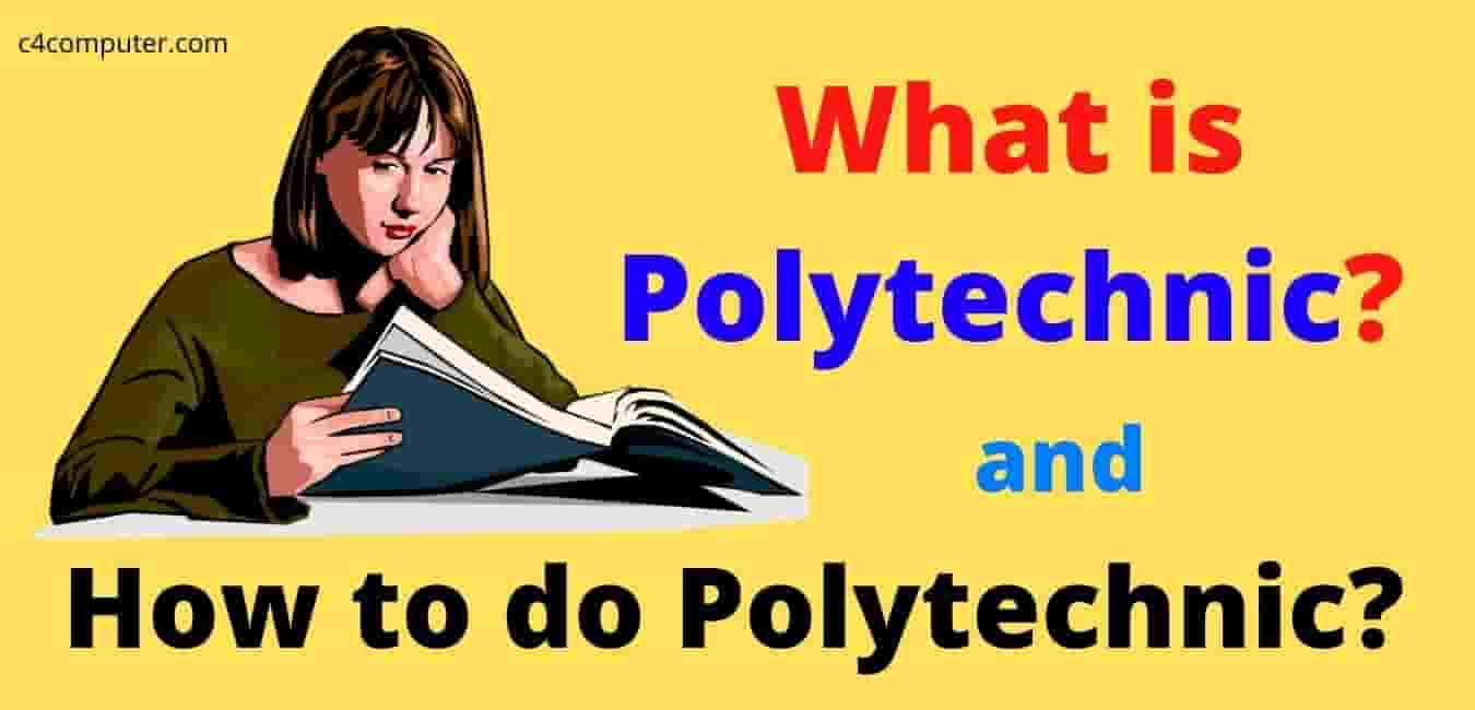 What is Polytechnic Course - Career, Job, Advantage, Fees, Eligibility, Admission
