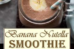 Best Banana Nutella Smoothie Recipe