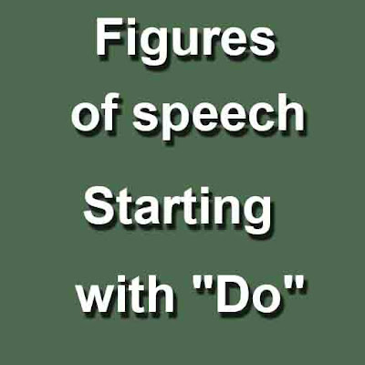 "Figures of speech Starting with ""Do"""