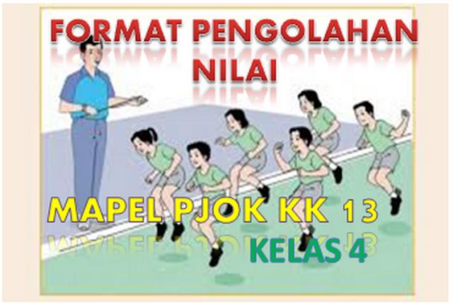 Format Pengolahan Nilai Mapel PJOK Kelas 4 KK13