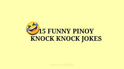 Funny Pinoy Knock Knock Jokes 2021
