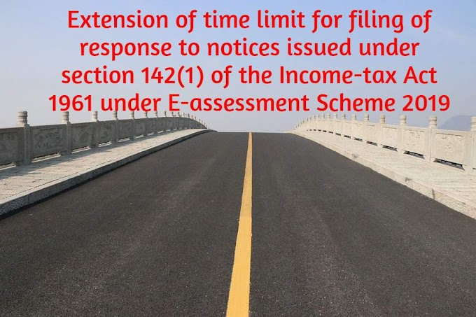 NeAC extended time limit to file response u/s 142(1)  E-assessment Scheme 2019