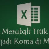 Cara Mengubah Titik Menjadi Koma di Excel