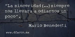 """""""La sinceridad siempre nos llevará a odiarnos un poco."""" Mario Benedetti Frases"""