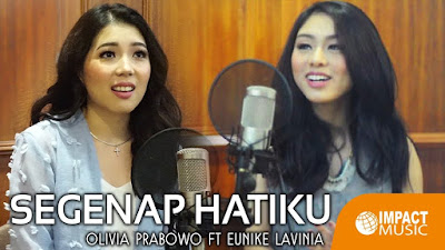 Segenap Hatiku - Olivia Feat Eunike