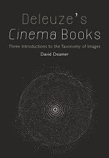 CINEOSIS - THE BOOK > Deleuze's Cinema Books: Three Introductions to the Taxonomy of Images