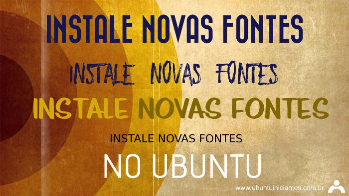 aprender a instalar novas fontes no ubuntu linux