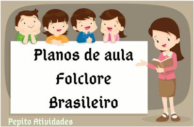 Planos de aula sobre o Folclore brasileiro para ensino fundamental I