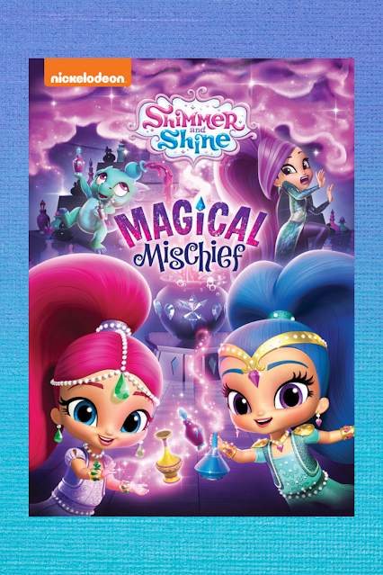 Shimmer and Shine Magical Mischief DVD Giveaway