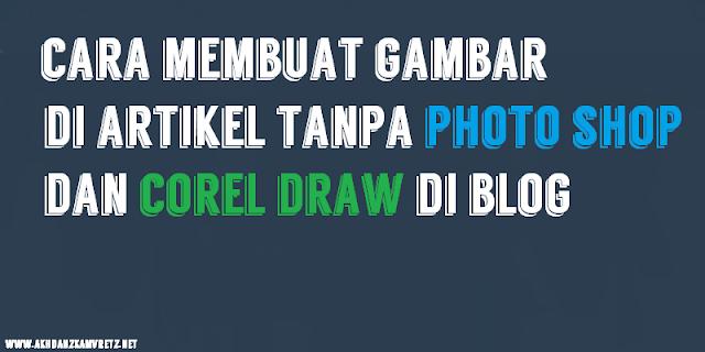 Cara Membuat Thumbnail / Gambar Untuk Artikel Tanpa Photo Shop Di Blog