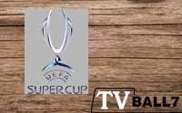 Live Streaming Piala Super Eropa