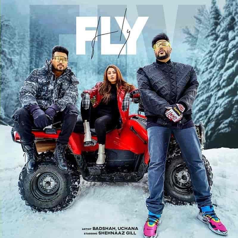 Fly Rap Song Lyrics Badshah, Uchana Amit And Shehnaaz Gill