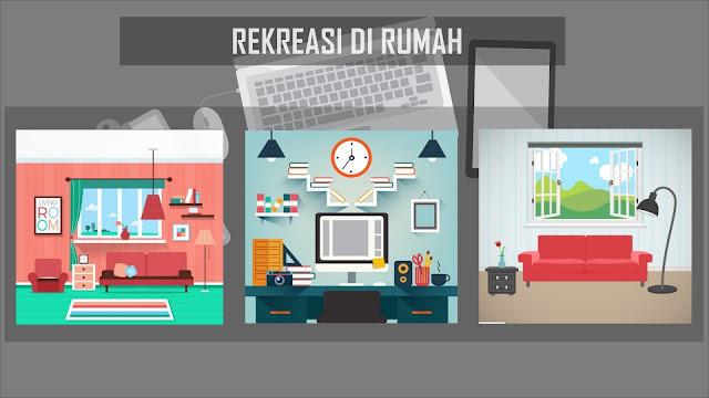 Rekreasi di Rumah