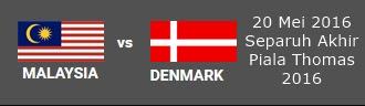 Live Streaming Malaysia Vs Denmark 20 Mei 2016 Separuh Akhir