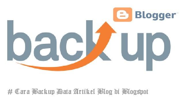 Cara Backup Data Artikel Blog di Blogspot.jpg