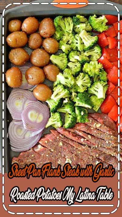 Sheet Pan Flank Steak with Garlic Roasted Potatoes - My Latina Table