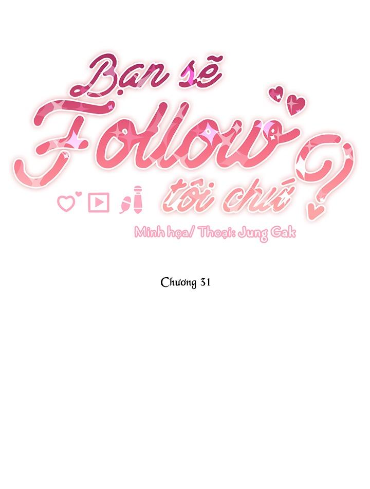 Bạn Sẽ Follow Tôi Chứ? Chapter 31 - Trang 12