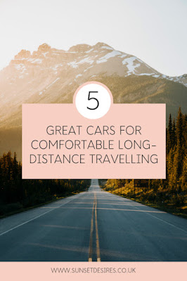https://www.sunsetdesires.co.uk/2019/07/5-great-cars-for-comfortable-long.html