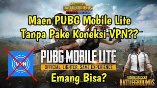 Cara Bermain PUBG Mobile Lite Tanpa Menggunakan Koneksi VPN