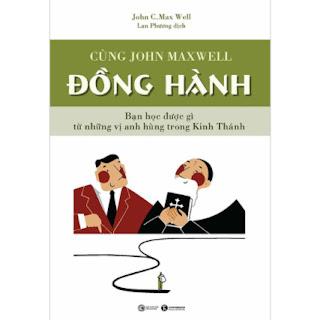 Cùng John Maxwell Đồng Hành ( Đồng Hành Cùng Vĩ Nhân (Tái Bản) ) ebook PDF EPUB AWZ3 PRC MOBI