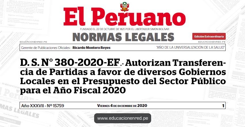 D. S. N° 380-2020-EF.- Autorizan Transferencia de Partidas a favor de diversos Gobiernos Locales en el Presupuesto del Sector Público para el Año Fiscal 2020