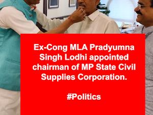 MLA Kunwar Pradyumna Singh Lodhi gets plum post within hours after resigning from congress