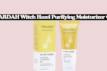 Review WARDAH Witch Hazel Purifying Moisturizer Gel