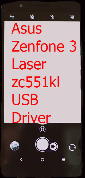 Asus Zenfone 3 Laser-zc551kl USB Driver