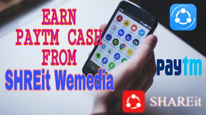 Earn PayTm Cash from SHAREit Wemedia | How to Create SHAREit Wemedia Account and Make Money from Videos