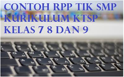 Contoh RPP TIK SMP Kurikulum KTSP Kelas 7 8 Dan 9
