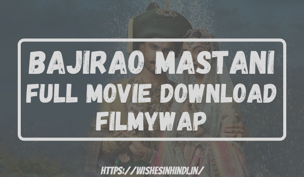 Bajirao Mastani Full Movie Download Filmywap