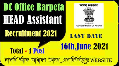DC Office Barpeta Head Assistant Recruitment 2021