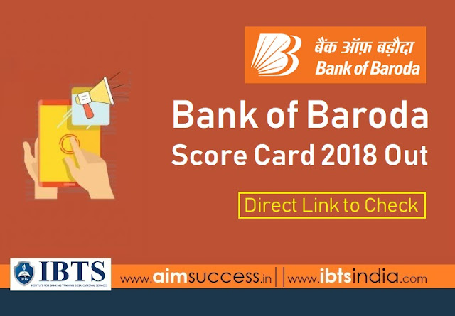 Bank of Baroda Score Card 2018 Out  Direct Link to Check Result