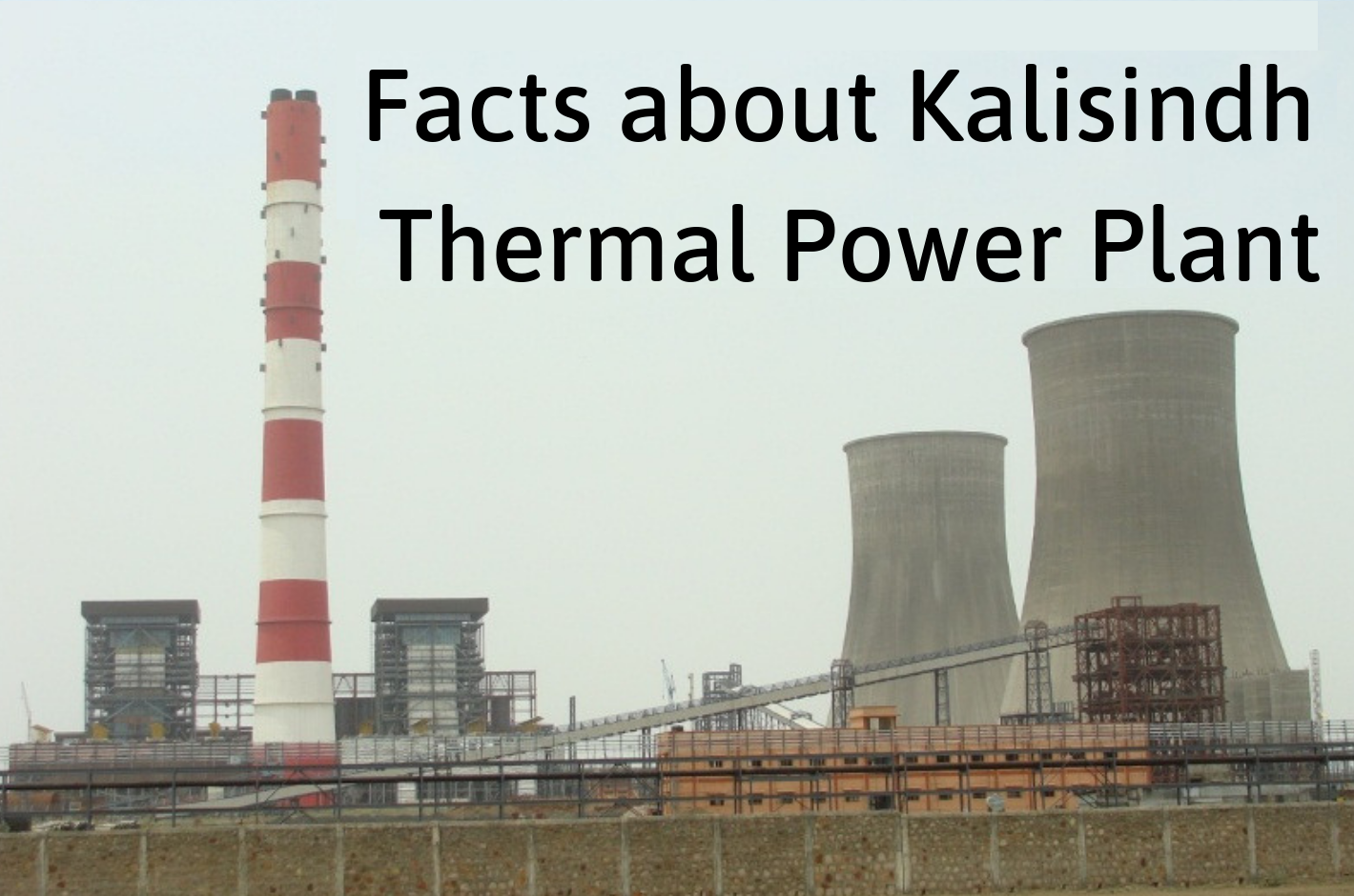 Facts about Kalisindh Thermal Power Plant