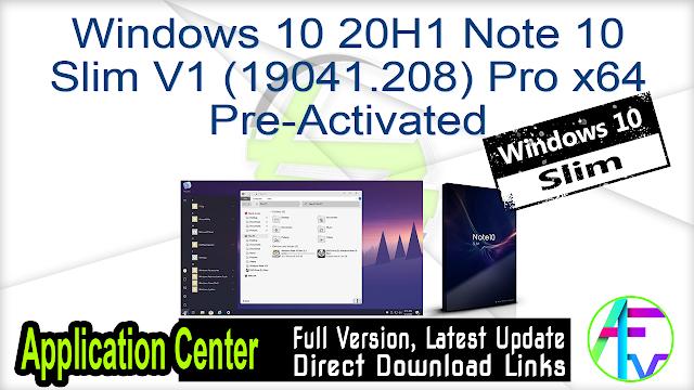 Windows 10 20H1 Note 10 Slim V1 (19041.208) Pro x64 Pre-Activated