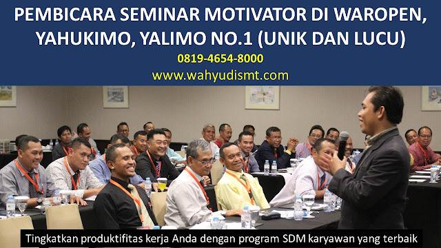 PEMBICARA SEMINAR MOTIVATOR DI WAROPEN, YAHUKIMO, YALIMO  NO.1,  Training Motivasi di WAROPEN, YAHUKIMO, YALIMO , Softskill Training di WAROPEN, YAHUKIMO, YALIMO , Seminar Motivasi di WAROPEN, YAHUKIMO, YALIMO , Capacity Building di WAROPEN, YAHUKIMO, YALIMO , Team Building di WAROPEN, YAHUKIMO, YALIMO , Communication Skill di WAROPEN, YAHUKIMO, YALIMO , Public Speaking di WAROPEN, YAHUKIMO, YALIMO , Outbound di WAROPEN, YAHUKIMO, YALIMO , Pembicara Seminar di WAROPEN, YAHUKIMO, YALIMO