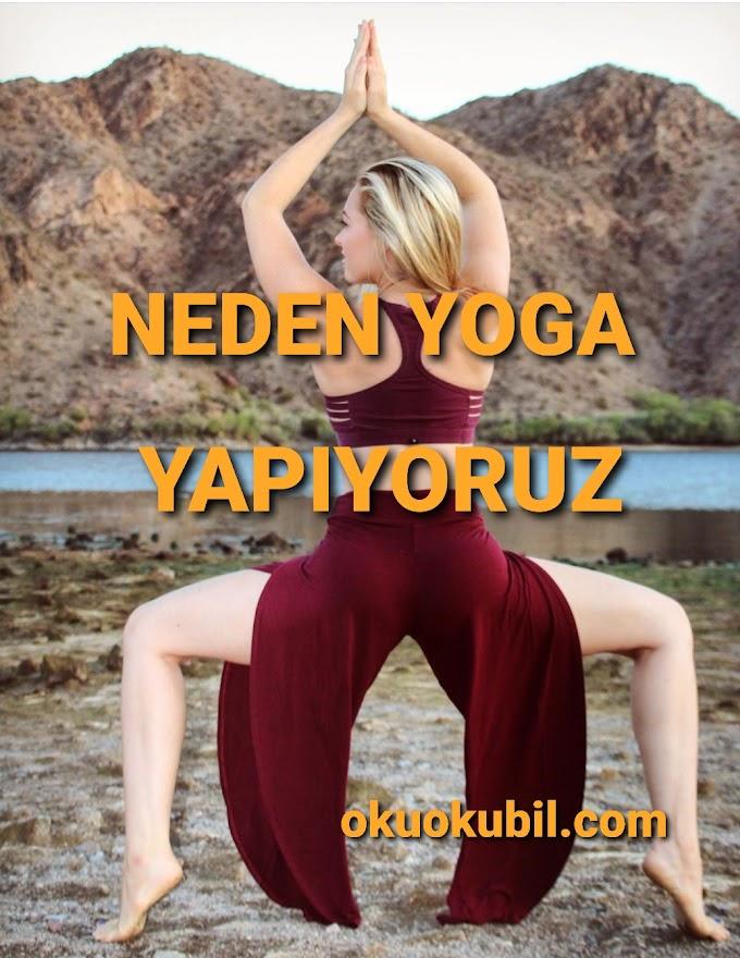 Neden Yoga Yapıyoruz?