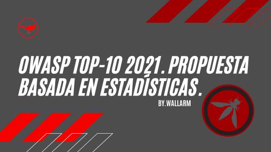 OWASP Top-10 2021. Propuesta basada en estadísticas.