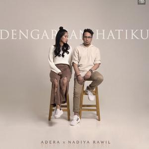 Adera - Dengarkan Hatiku (Feat. Nadiya Rawil)