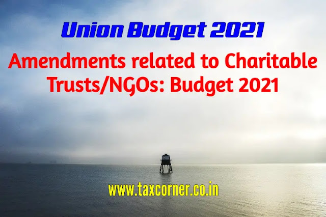 amendments-related-to-charitable-trusts-ngos-budget-2021