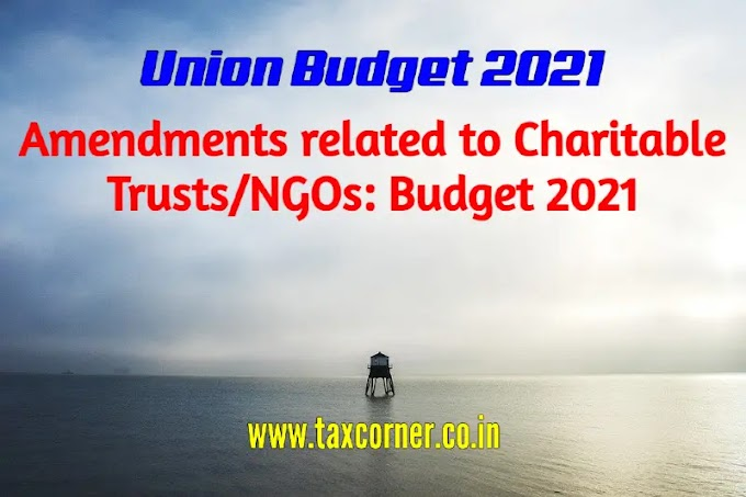 Amendments related to Charitable Trusts/NGOs: Budget 2021
