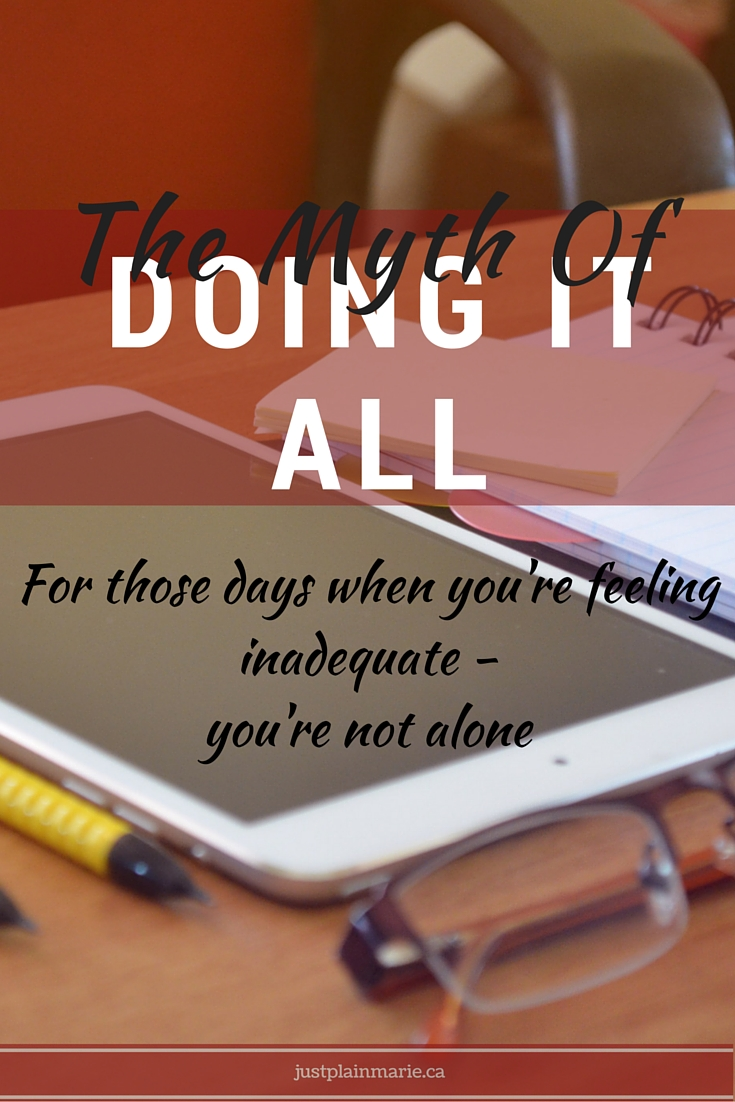 "Ever feel like you're the only one who can't ""do it all""? You're not alone!"