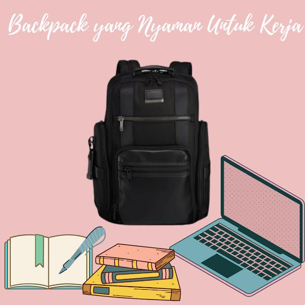Backpack Yang Nyaman Untuk Kerja