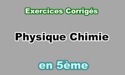 Exercices Corrigés Physique Chimie 5eme en PDF