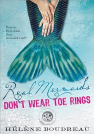 Real Mermaids Dont Wear Toe Rings by Helen Boudreau